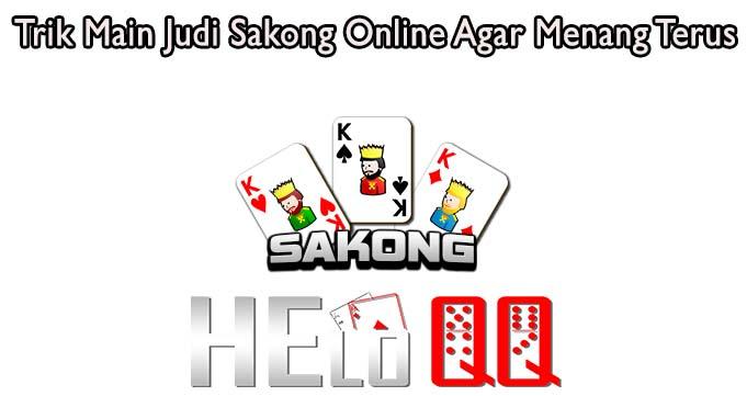 Trik Main Judi Sakong Online Agar Menang Terus